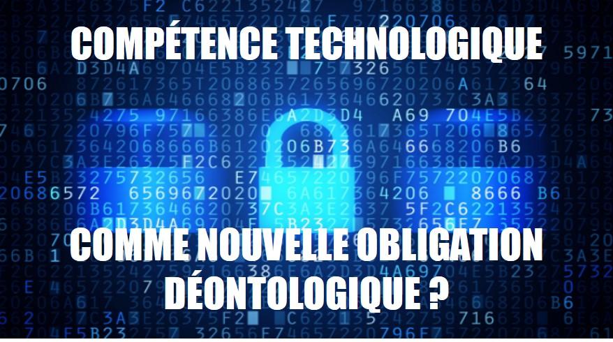 La compétence technologique comme nouvelle obligation déontologique des avocats